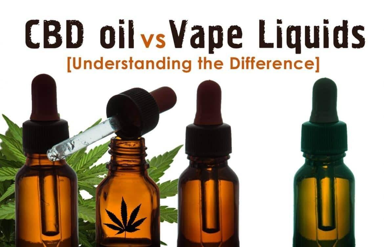 CBD Oil Vs Vape Liquids